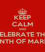 KEEP CALM AND CELEBRATE THE  MONTH OF MARETH - Personalised Poster A4 size