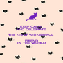 KEEP CALM  AND CELEBRATE THE MOST WONDERFUL FRIEND IN THE WORLD - Personalised Poster A4 size