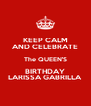 KEEP CALM AND CELEBRATE The QUEEN'S BIRTHDAY LARISSA GABRILLA - Personalised Poster A4 size