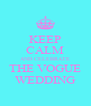 KEEP CALM AND CELEBRATE THE VOGUE WEDDING - Personalised Poster A4 size