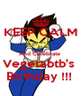 KEEP CALM  And Celebrate  Vegetabtb's  Birthday !!!  - Personalised Poster A4 size