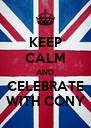 KEEP CALM AND CELEBRATE WITH CONY - Personalised Poster A4 size