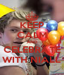 KEEP CALM AND CELEBRATE WITH NIALL - Personalised Poster A4 size