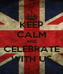 KEEP CALM AND CELEBRATE WITH US - Personalised Poster A4 size
