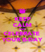 KEEP CALM AND CELEBRATE  YOUR B-DAY - Personalised Poster A4 size