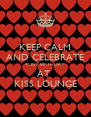 KEEP CALM AND CELEBRATE YOUR BIRTHDAY AT  KISS LOUNGE - Personalised Poster A4 size