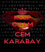 KEEP CALM AND CEM KARABAY - Personalised Poster A4 size
