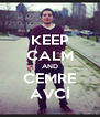 KEEP CALM AND CEMRE AVCİ - Personalised Poster A4 size
