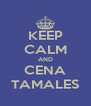KEEP CALM AND CENA TAMALES - Personalised Poster A4 size