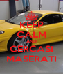 KEEP CALM AND CERCASI MASERATI - Personalised Poster A4 size