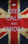 KEEP CALM AND CERDEA  - Personalised Poster A4 size