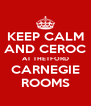 KEEP CALM AND CEROC AT THETFORD CARNEGIE ROOMS - Personalised Poster A4 size