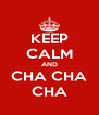KEEP CALM AND CHA CHA CHA - Personalised Poster A4 size