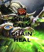 KEEP CALM AND CHAIN HEAL - Personalised Poster A4 size