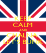 KEEP CALM AND CHALNA  LET'S BUNK - Personalised Poster A4 size