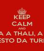 KEEP CALM AND CHAMA A THALI, A LÚ E O E O RESTO DA TURMA!!!!! - Personalised Poster A4 size
