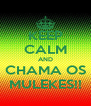 KEEP CALM AND CHAMA OS MULEKES!! - Personalised Poster A4 size
