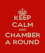 KEEP CALM AND CHAMBER A ROUND - Personalised Poster A4 size