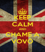 KEEP CALM AND CHAME A VOVÓ - Personalised Poster A4 size