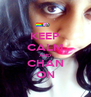 KEEP CALM AND CHAN ON - Personalised Poster A4 size
