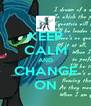 KEEP CALM AND CHANGE ON - Personalised Poster A4 size