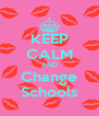 KEEP CALM AND Change Schools - Personalised Poster A4 size
