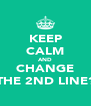 KEEP CALM AND CHANGE THE 2ND LINE? - Personalised Poster A4 size