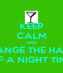 KEEP CALM AND CHANGE THE HABIT  OF A NIGHT TIME - Personalised Poster A4 size