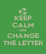 KEEP CALM AND CHANGE THE LETTER - Personalised Poster A4 size