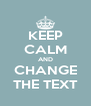 KEEP CALM AND CHANGE THE TEXT - Personalised Poster A4 size