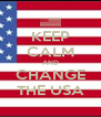 KEEP CALM AND CHANGE THE USA - Personalised Poster A4 size
