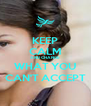 KEEP CALM AND CHANGE WHAT YOU CAN'T ACCEPT - Personalised Poster A4 size