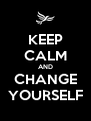 KEEP CALM AND CHANGE YOURSELF - Personalised Poster A4 size