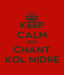 KEEP CALM AND CHANT KOL NIDRE - Personalised Poster A4 size