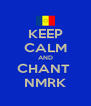 KEEP CALM AND CHANT  NMRK - Personalised Poster A4 size