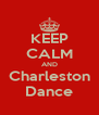 KEEP CALM AND Charleston Dance - Personalised Poster A4 size