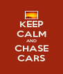 KEEP CALM AND CHASE CARS - Personalised Poster A4 size