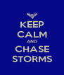 KEEP CALM AND CHASE STORMS - Personalised Poster A4 size