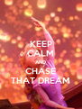 KEEP CALM AND CHASE THAT DREAM - Personalised Poster A4 size