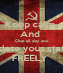 Keep calm  And  Chat all day and Update your status  FREELY  - Personalised Poster A4 size