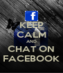 KEEP CALM AND CHAT ON FACEBOOK - Personalised Poster A4 size