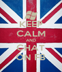 KEEP CALM AND CHAT ON FB - Personalised Poster A4 size