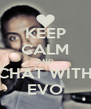 KEEP CALM AND CHAT WITH EVO - Personalised Poster A4 size