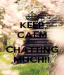 KEEP CALM AND CHATTING MUCH!! - Personalised Poster A4 size