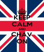 KEEP CALM AND CHAV ON - Personalised Poster A4 size