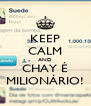 KEEP CALM AND CHAY É MILIONÁRIO! - Personalised Poster A4 size