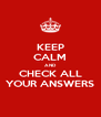 KEEP CALM AND CHECK ALL YOUR ANSWERS - Personalised Poster A4 size