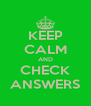 KEEP CALM AND CHECK ANSWERS - Personalised Poster A4 size