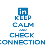 KEEP CALM AND CHECK  CONNECTIONS - Personalised Poster A4 size