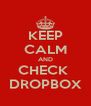 KEEP CALM AND CHECK  DROPBOX - Personalised Poster A4 size